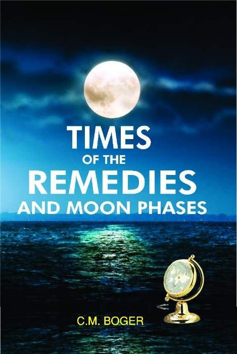 HOMEOPATHY BOOK -TIMES OF THE REMEDIES AND MOON - BY BOGER CM