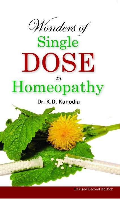 HOMEOPATHY BOOK -WONDERS OF A SINGLE DOSE IN HO - BY KANODIA KD