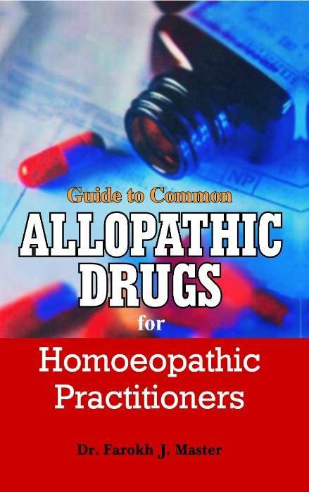 HOMEOPATHY BOOK -COMMON ALLOPATHIC DRUGS - BY FAROKH J MASTER