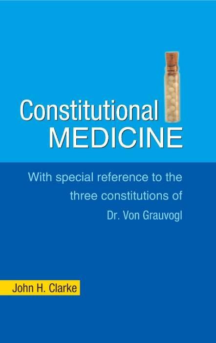 HOMEOPATHY BOOK -CONSTITUTIONAL MEDICINE - BY CLARKE JOHN HENRY