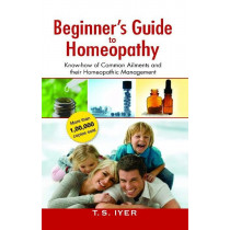 HOMEOPATHY BOOK -BEGINNERS GUIDE TO HOMOEOPATHY - BY T S IYER