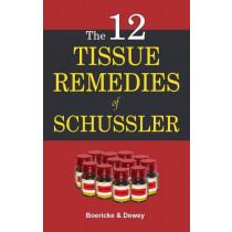 HOMEOPATHY BOOK -12 TISSUE REMEDIES OF SCHUSSLE - BY DEWEY & BOERICKE