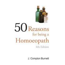 HOMEOPATHY BOOK -50 REASONS FOR BEING HOMO. - BY BURNETT JC