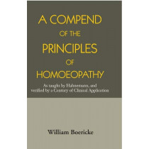 HOMEOPATHY BOOK -A COMPEND OF THE PRINCIPLES OF - BY BOERICKE WILLIAM