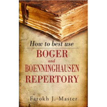 HOMEOPATHY BOOK -HOW TO BEST USE BOGER & BOENNI - BY FAROKH J MASTER
