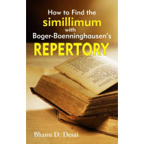 HOMEOPATHY BOOK -HOW TO FIND SIMILLIMUM WITH BO - BY DESAI BHANU/BOGER